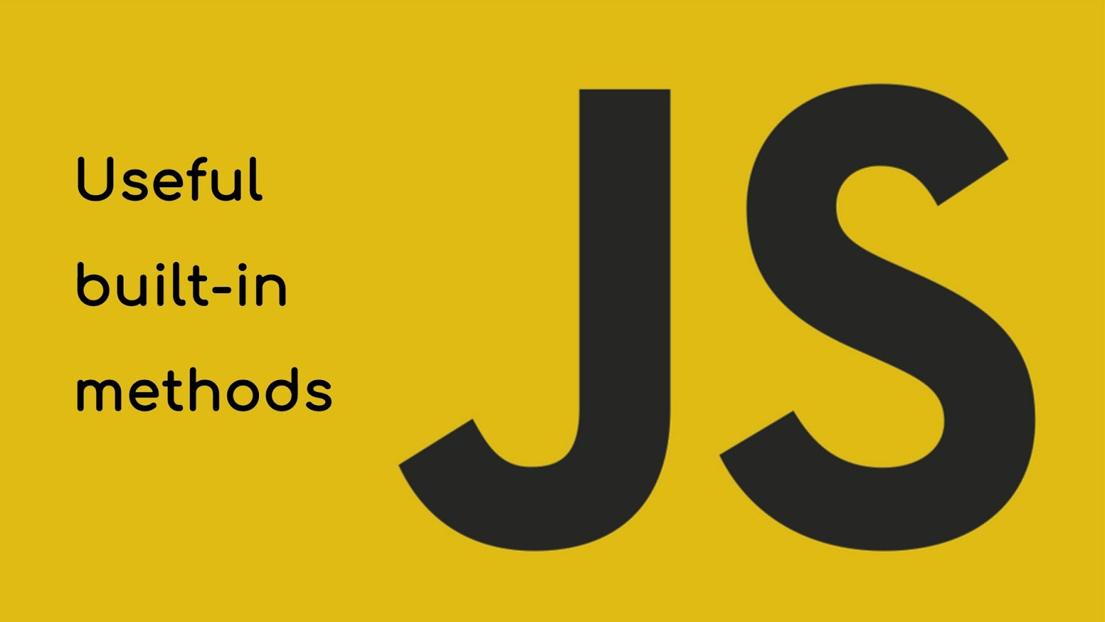 Introduction to JavaScript - Built-in Methods