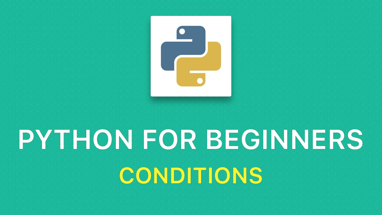 Learn about Python Conditions