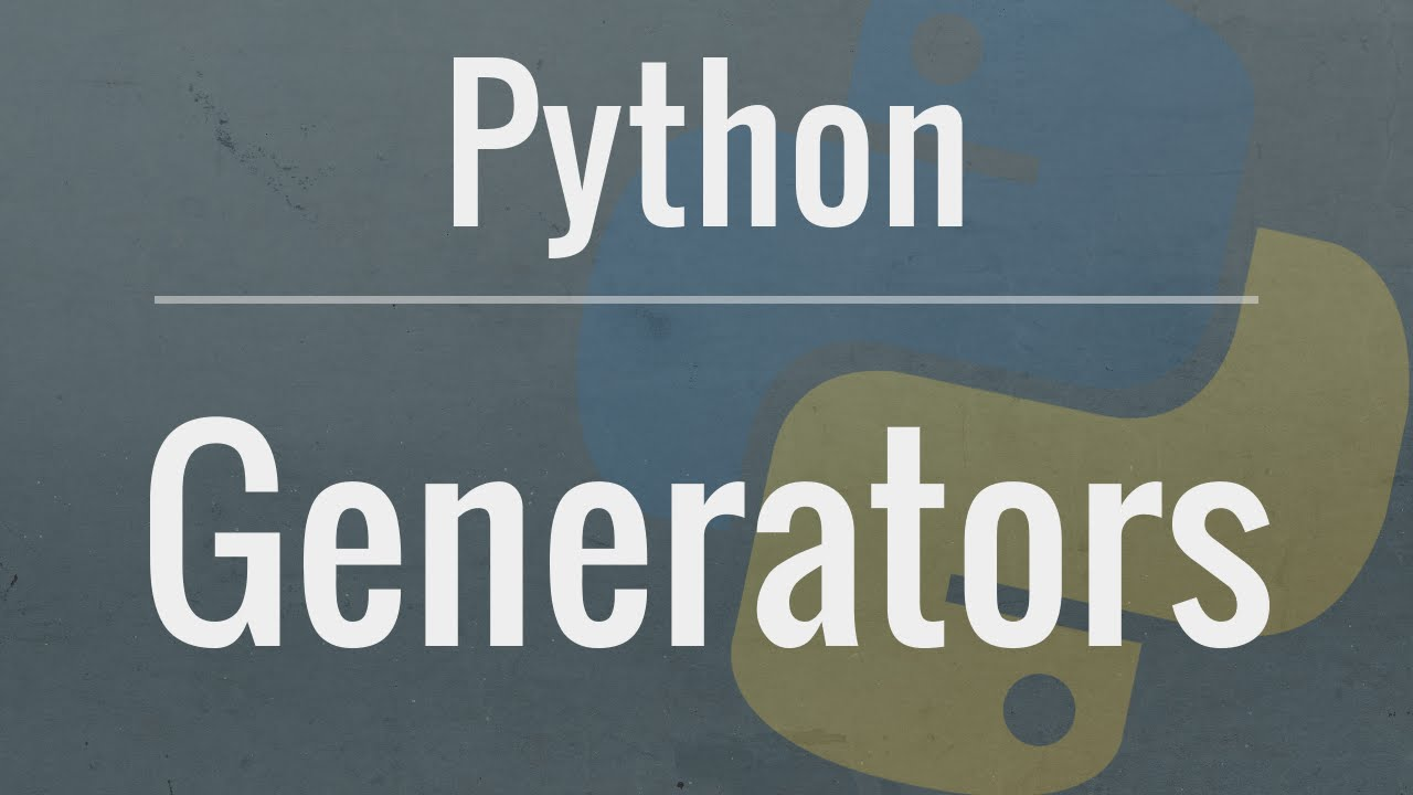 Learn about Python Generators