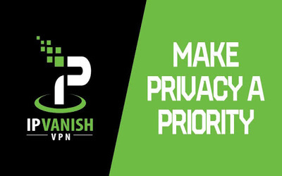 IP VANISH - Make Privacy A Priority.